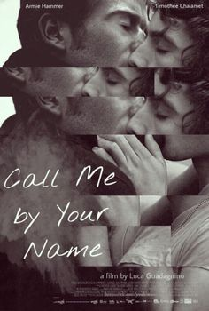 Call Me by Your Name is a 2017 coming-of-age drama film directed by Luca Guadagnino and written by James Ivory, based on the 2007 novel of the same name by André Aciman. https://en.wikipedia.org/wiki/Call_Me_by_Your_Name_(film)