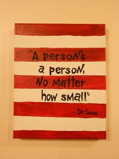 Dr Seuss A Persons A Person No Matter How Small     i want to make these for our kiddos