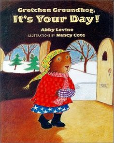Book, Gretchen Groundhog, It's Your Day! by Abby Levine (Illustrator: Nancy Cote)