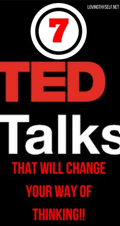 7 ted talk videos that will change your way of thinking and change your life just like it has for mine. this ted talk videos are very motivational and allow you to reassess your life in a loving way. Some of the topics are: self love, self care, happiness, meditation https://lovingthyself.net/inspiring-ted-talks-that-will-change-your-life/ #tedtalks #motivationalquotes