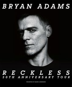 Bryan Adams - Reckless - 30th Anniversary Tour 2014 - Tickets unter: www.semmel.de