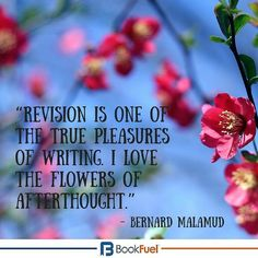 """""""Revision is one of the true pleasures of writing. I love the flowers of afterthought."""" - Bernard Malamud #BookFuel #Quote"""