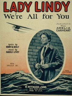 """Amelia Earhart, named """"Lady Lindy"""" after a male counterpart, Charles Lindburgh. Old Sheet Music, Vintage Sheet Music, Amelia Earhart Biography, Aviation Theme, Amelia Rose, Female Pilot, Night At The Museum, Music Covers, Women In History"""