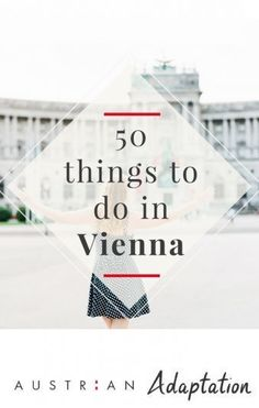 Click through to find 50 things to do in Vienna