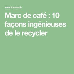 Marc de café : 10 façons ingénieuses de le recycler Facon, Healthy, Ground Coffee, Diy, Tips And Tricks, Home Made, Custom In, Mosquitoes, Do It Yourself