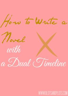 A lesson in writing dual timelines in your novel/short story/etc. by Jenny Bravo of Blots & Plots blog