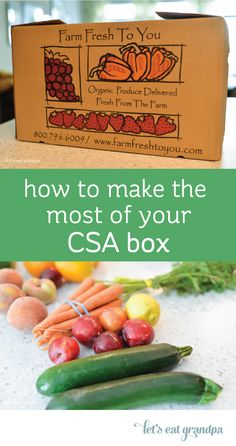 How to make the most of your CSA box | Let's Eat Grandpa