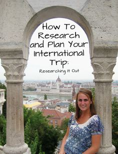 How to Research and Plan Your International Trip:  Researching It Out
