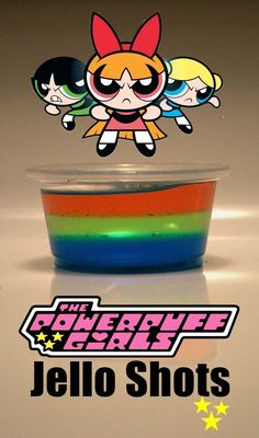 Powerpuff Girls Jello Shots, cartoon themed drinks and shots, themed drinks and shots, party drinks. 30th Birthday Parties, Birthday Party Themes, Girl Birthday, 90s Theme Party Decorations, Themed Parties, Birthday Ideas, 2000s Party, Jello Shots, Party Drinks