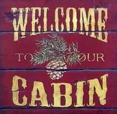 Welcome Cabin Canvas Art - Stephanie Marrott x Lake Cabins, Cabins And Cottages, Small Cabins, Cabana, Cabin Signs, Cabin Christmas, Christmas Decor, Hunting Cabin, Little Cabin