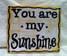 You are my sunshine - pretty sign to lighten up your home!