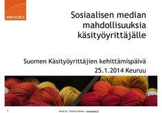 Käsityöyrittäjälle sosiaalisen median mahdollisuuksia by Pauliina Mäkelä via slideshare