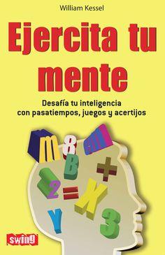 DESAFÍA TU INTELIGENCIA CON PASATIEMPOS, JUEGOS Y ACERTIJOS | Agudice su ingenio y estimule sus neuronas