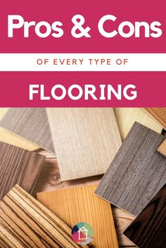 Learn all about the pros and cons of flooring type…