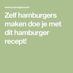Zelf hamburgers maken doe je met dit hamburger recept!