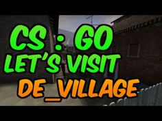 Counter-Strike: Global Offensive | de_village | Workshop Map