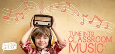 Teacher Idea Factory: TUNE INTO MUSIC IN THE CLASSROOM from @kdolling