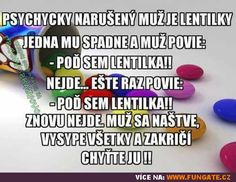 Psychicky narušený muž jí lentilky: Funny Texts, Haha, Jokes, Thoughts, Motto, Humor, Husky Jokes, Ha Ha, Memes