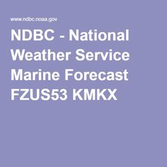NDBC - National Weather Service Marine Forecast FZUS53 KMKX