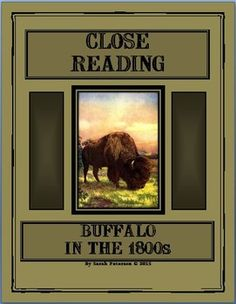 Close Reading - Buffalo in the 1800s includes two reading passages and six response sheets for close reading.  4-5 grade and homeschool.  12 pages.  $2.00