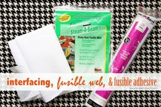 Sewing Tips: Defining & Using Interfacing, Fusible Web, Fusible Adhesive