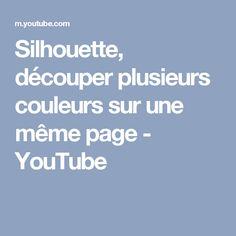 Silhouette, découper plusieurs couleurs sur une même page - YouTube