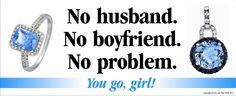 You go girl! #humor #womensfashion #ring JH Faske Jewelers (979) 836-9282