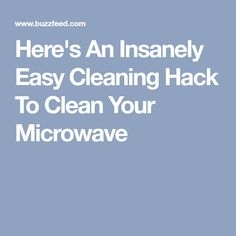 Here's An Insanely Easy Cleaning Hack To Clean Your Microwave