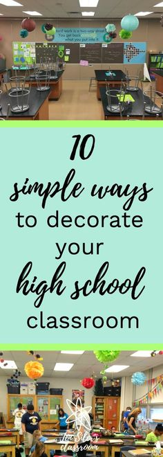 10 Simple ways to decorate your high school classroom | Jen Siler's Classroom