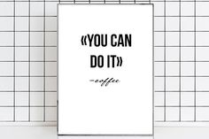 You can do it print Coffee print You can poster Minimalistic