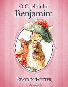 O Coelhinho Benjamim (Coleção #Beatrix #Potter) #eBook Loja #Kindle