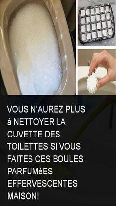Vous n'aurez plus à nettoyer la cuvette des toilettes si vous faites ces boules parfumées effervescentes maison!