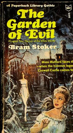 The Garden of Evil , by Bram Stoker. Originally published in 1911 as The Lair of the White Worm , this novel was reprinted at least twice . Horror Fiction, Horror Books, Pulp Fiction, Horror Comics, Horror Art, Science Fiction, Archie Comics, Maleficarum, Gothic Books