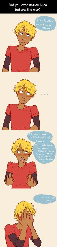 Will you cutie! I'm sure if Nico hadn't been crushing on Percy, we would've…