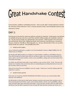 Teaching communication, confidence, and building character through a handshake contest.This is a 5 day plan to host a contest in your classroom or school.Step by step - even includes sample emails for judges and parents
