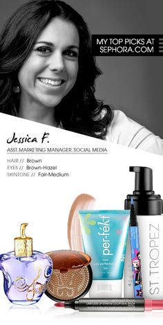 Jessica F., Asst. Marketing Manager, Social Media. My top picks at Sephora.com #SephoraItLists