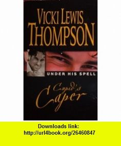 Cupids Caper (9780373631780) Vicki Lewis Thompson , ISBN-10: 0373631782  , ISBN-13: 978-0373631780 ,  , tutorials , pdf , ebook , torrent , downloads , rapidshare , filesonic , hotfile , megaupload , fileserve