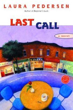 Last Call (Ballantine Reader's Circle) by Laura Pedersen, https://www.amazon.com/gp/product/0345461916?ie=UTF8&tag=thereadingcov-20&camp=1789&linkCode=xm2&creativeASIN=0345461916