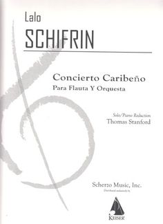 Schifrin, Lalo. Concierto caribeño para flauta y orquesta. (Reducción para flauta y piano).