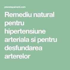 Remediu natural pentru hipertensiune arteriala si pentru desfundarea arterelor Herbal Remedies, Natural Remedies, Health And Wellness, Health Fitness, Knee Pain, Health Education, Alter, Good To Know, Herbalism