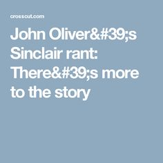 John Oliver's Sinclair rant: There's more to the story