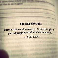 I am making this C. S. Lewis quote my mantra.