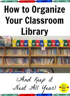 How to Organize Your Classroom Library and Keep it Neat All Year - Teach Without Tears Classroom Jobs, Classroom Supplies, Classroom Management, Classroom Decor, Elementary Teacher, Elementary Schools, Upper Elementary, Reading Lessons, Teaching Reading