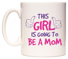 THIS GIRL IS GOING TO BE A MOM Mug - https://www.wedomugs.com/catalog/product/view/id/943  #mummy #wedomugs