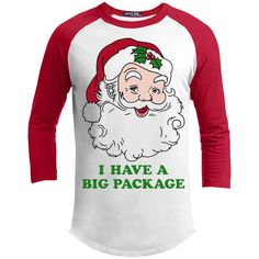 T-Shirts - I Have A Big Package 3/4 Sleeve