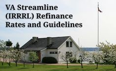 VA Streamline IRRRL refinance rates and guidelines