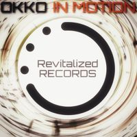 OKKO -  In Motion (full version)** April 10 in stores ** by Revitalized Records on SoundCloud