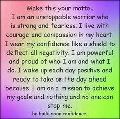 This is my new personal affirmation statement! I will read this and check in with myself every day to make sure I remember it all…..I will post it to keep myself accountable to it and ask everyone I know to hold me to  it.
