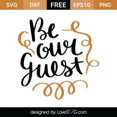 *** FREE SVG CUT FILE for Cricut, Silhouette and more *** Be our Guest