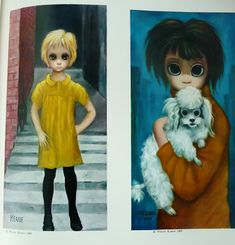 Margaret Keane big eye art - love them! Would be great in the girls side of the room when fixed